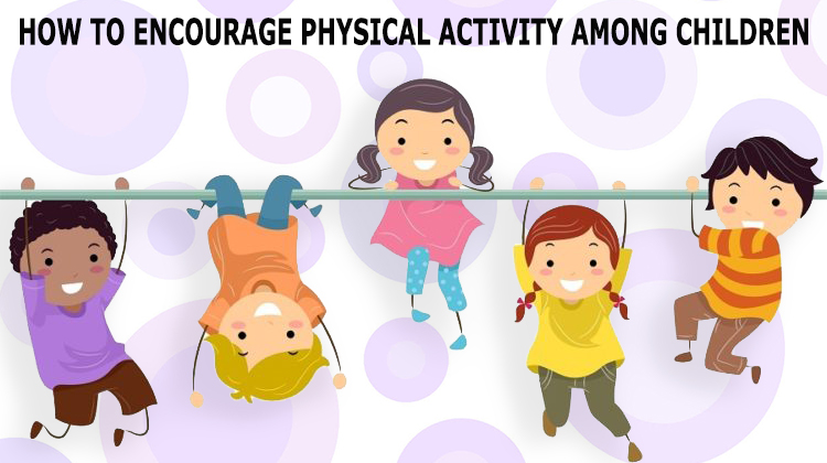 How to Encourage Physical Activity among Children